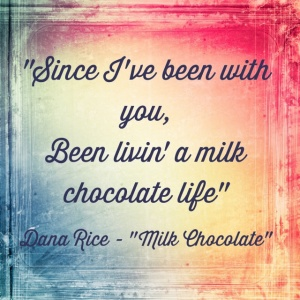 Milk Chocolate Lyric